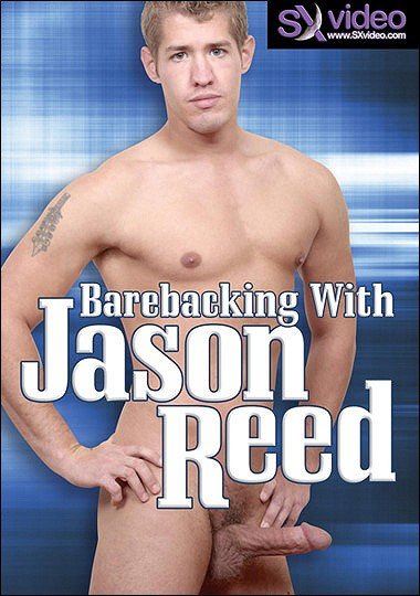 [Gay] Barebacking With Jason Reed